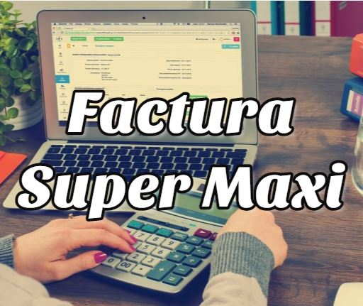 Factura Super Maxi