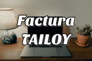 Cómo Descargar la Factura Tailoy