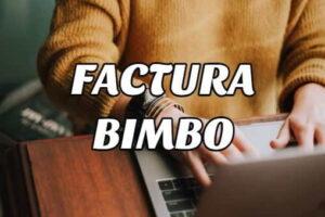 Cómo Descargar la Factura Bimbo