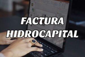 Cómo Obtener la Factura Hidrocapital