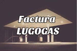 Cómo Obtener la Factura Lugogas